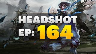 Dota 2 Headshot - Ep. 164