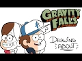 GRAVITY FALLS   Drawing About