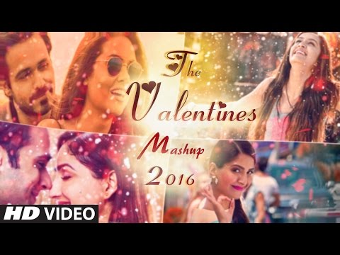 Valentine Mashup 2016  DJ Danish  Best Bollywood Hindi Love Mashup  Latest  2016