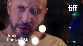 LOOK AT ME Trailer   TIFF 2018