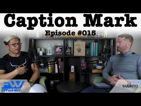 Chin Hero Athletes - Caption Mark Episode #015