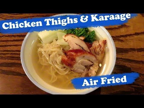 Power AirFryer Oven - Chicken Karaage and Thighs for Ramen