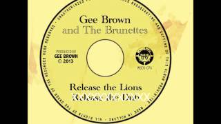 Gee Brown & The Brunettes - Release The Lions