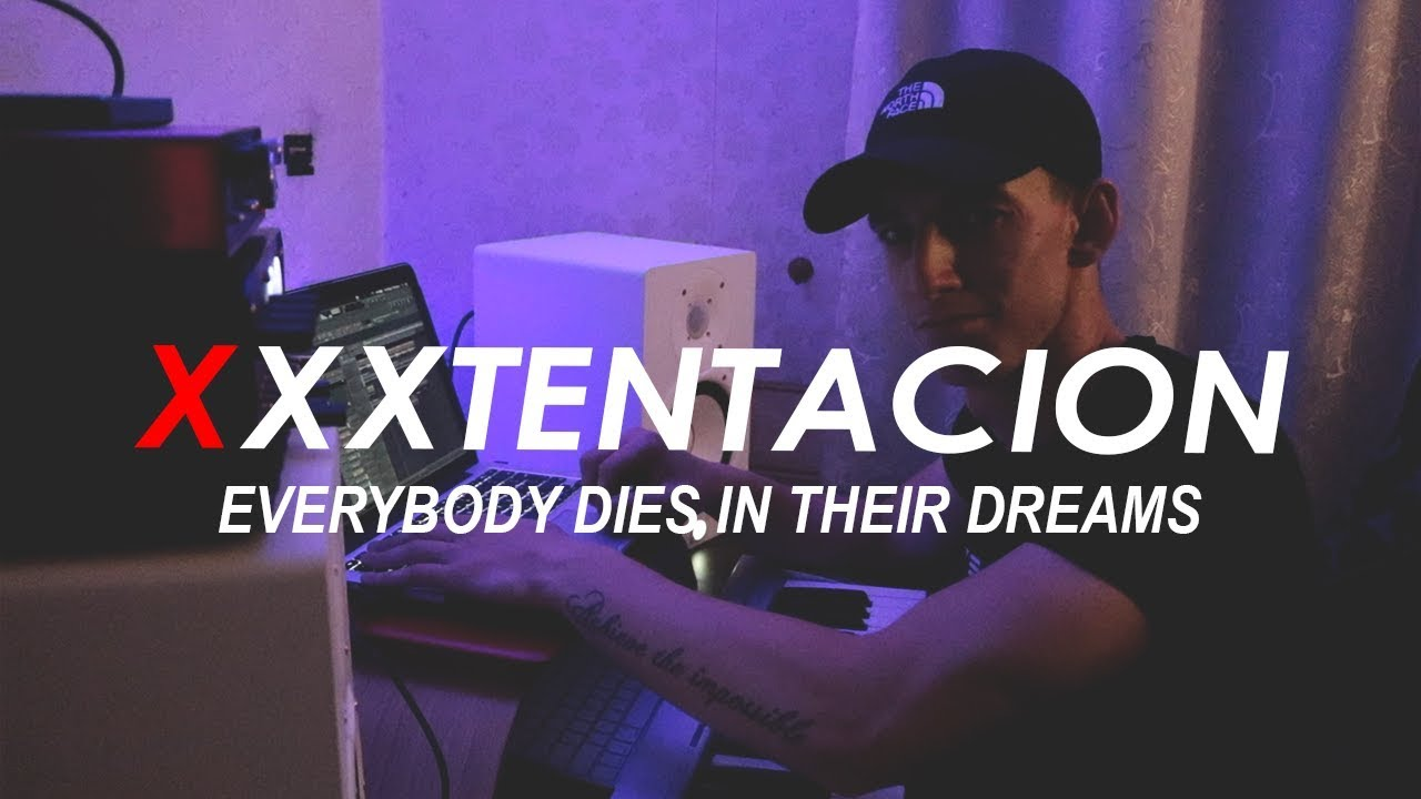 Remaking Xxxtentacion S Everybody Dies In Their Nightmares Beat In