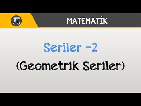 Seriler -2 (Geometrik Seriler)   Matematik   Hocalara Geldik