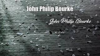 John Philip Bourke (John Philip Bourke Poem)