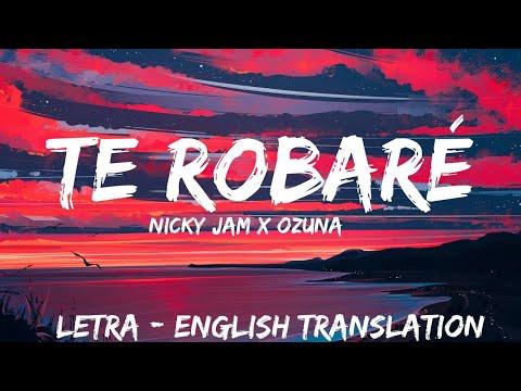 Nicky Jam & Ozuna Te Robaré ( Letra / Lyrics / English Version ) English translation   With Audio