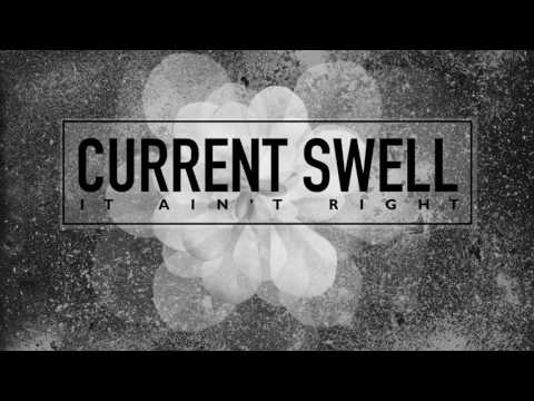"Current Swell ""It Aint Right"" [Audio]"