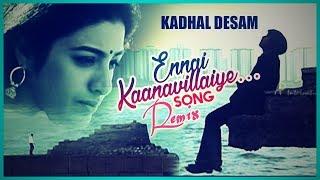 Remix Ennai Kanavillye  - Kadhal Dhesam|Axkar