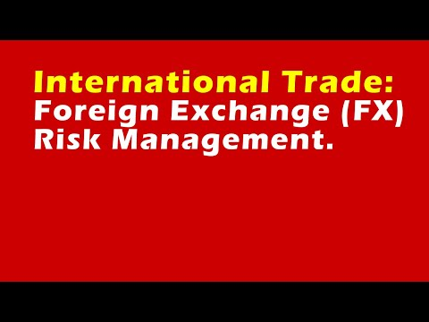 managing foreign exchange risk in international trade Foreign currency risk and its management in foreign currencies and, unless exchange rates are transaction risk management is not mainly.