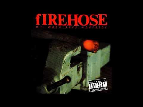 fIREHOSE - MR. machinery operator [full]