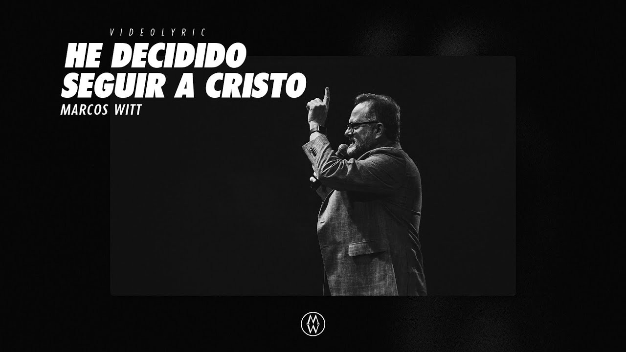 Marcos Witt | He Decidido Seguir A Cristo (Video Lyrics)