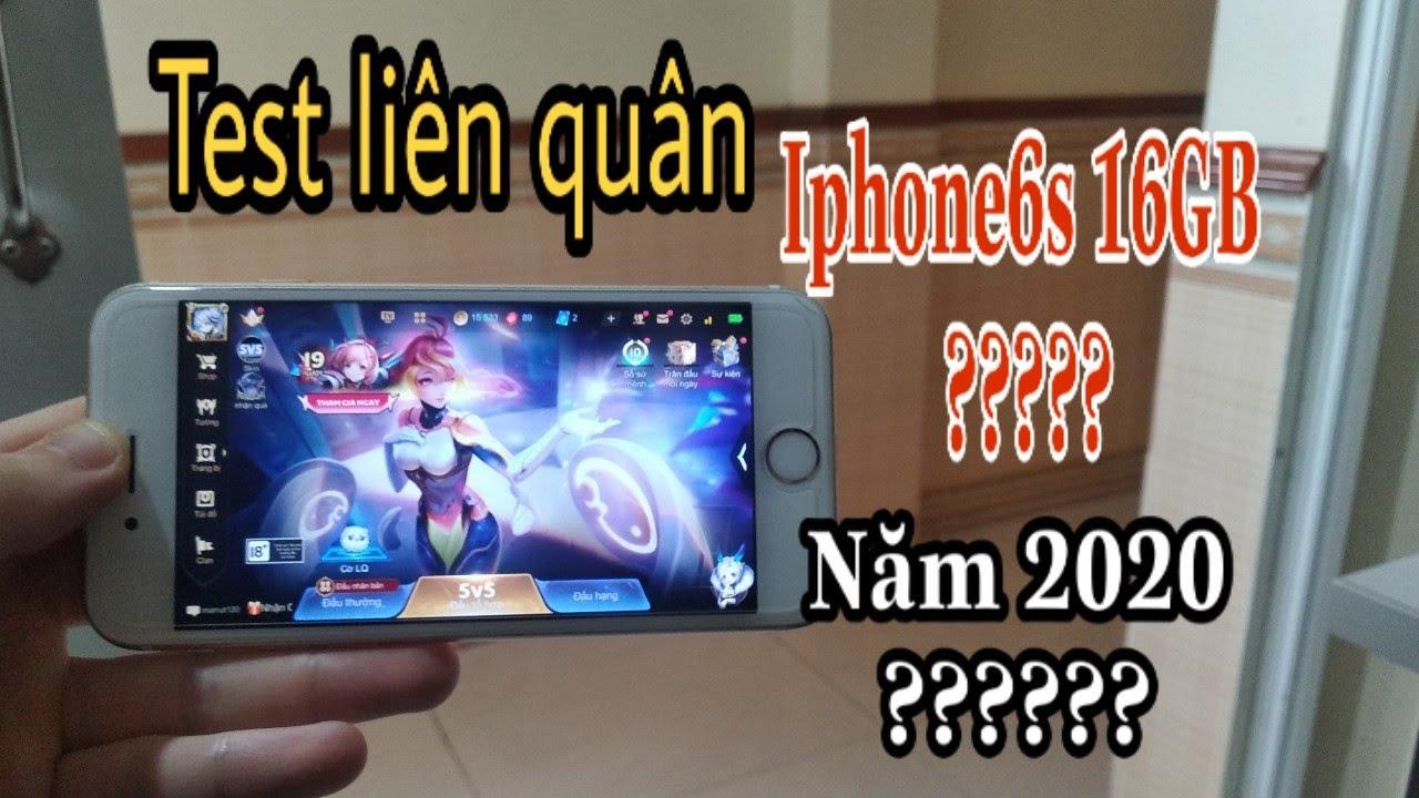 Iphone6s 16GB chơi liên quân cấu hình cao và cái kết năm 2020