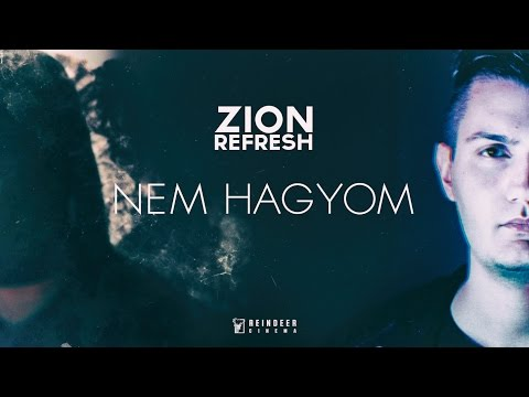 ZION REFRESH  NEM HAGYOM  Music Video