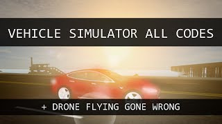 Roblox Vehicle Simulator All Codes 2017 + Drone Flying Gone Wrong