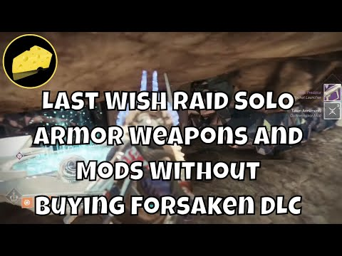 Last Wish Raid Weapons Armor And Mods SOLO Without Buying Forsaken DLC New Light Players Guide