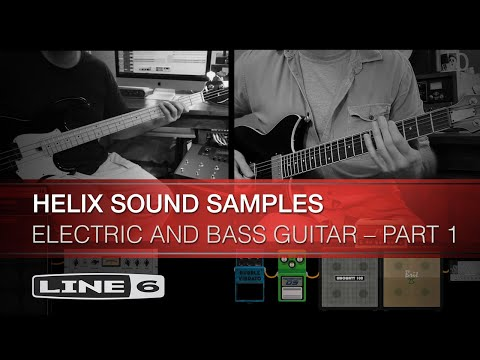 Helix Sound Samples: Electric And Bass Guitar – Part 1