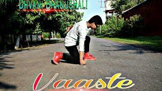 Vaaste - Dance Cover || Dance Choreography || Dhvani Bhanushali