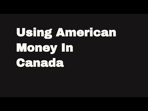 Using American Money In Canada