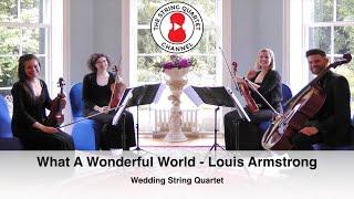 What A Wonderful World (Weiss and Thiele) Wedding String Quartet