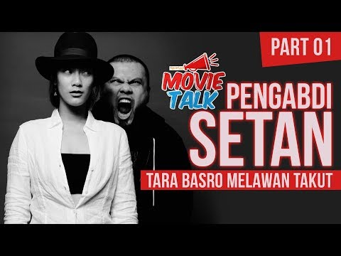 Mimpi Buruk Tara Basro  & Editor Film PENGABDI SETAN (#MovieTalk Part 1)