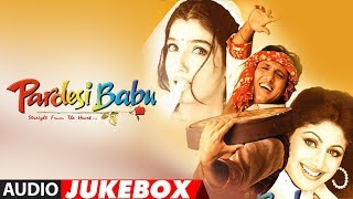 """Pardesi Babu"" Full Album (Audio) Jukebox 