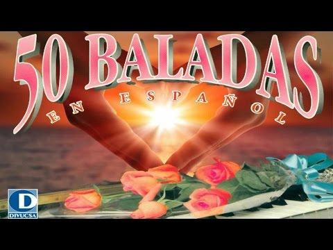 50 Baladas En Español Vol 1 Baladas Románticas En Español Youtube