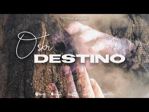 Destino - Oskr