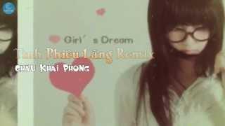 Tình Phiêu Lãng Remix - Châu Khải Phong [Audio Official]