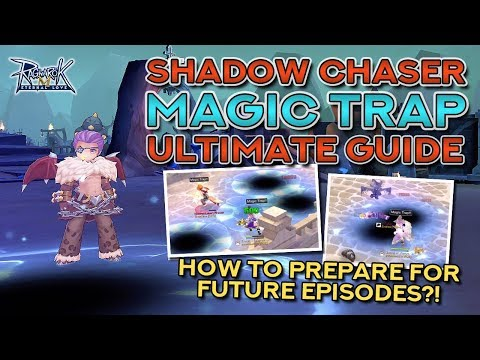 SHADOW CHASER MAGIC TRAP GUIDE And HOW TO PREPARE FOR FUTURE EPISODES!!