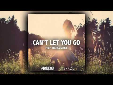 Axero & Sterkøl ft. Ellena Soule - Can't Let You Go