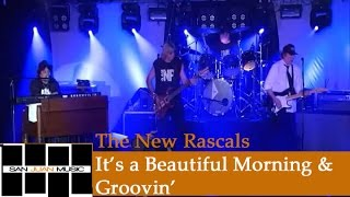 The New Rascals Live- It's A Beautiful Morning & Groovin'