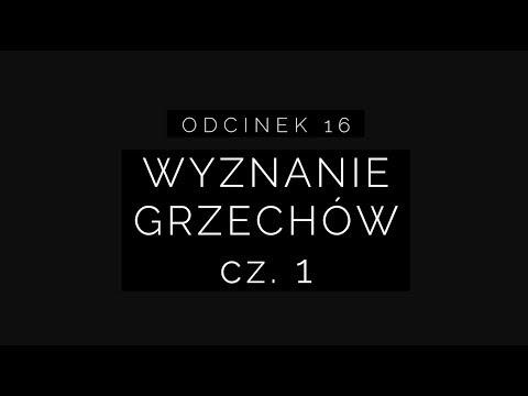Wielki Post 2018 - Odcinek 16: wyznanie grzechów cz. 1