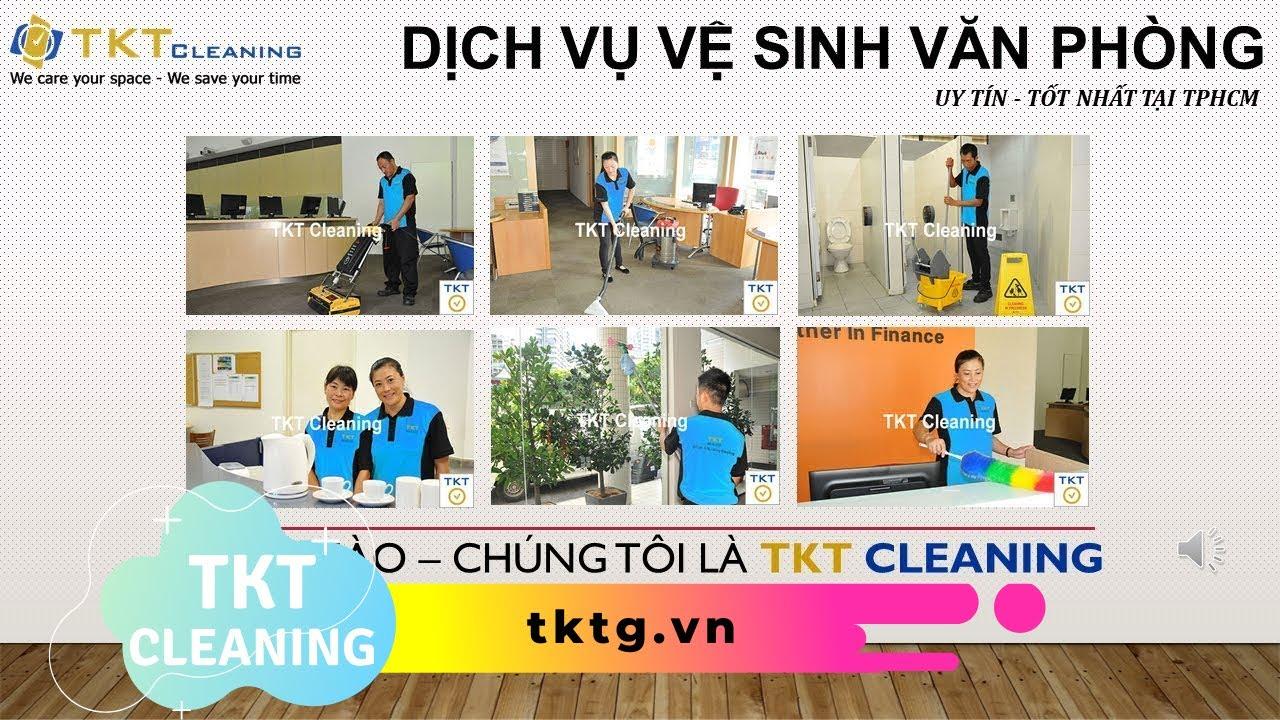 Dịch vụ vệ sinh văn phòng tại TPHCM 2019 - TKT Cleaning - YouTube