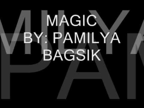 PAMILYA BAGSIK - MAGIC