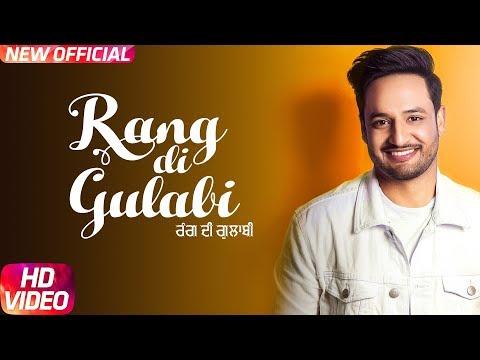 Rang Di Gulabi Full Video Song - Sajjan Adeeb | Rang Di Gulabi Mp3 Song