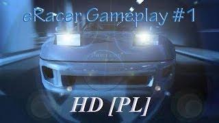 eRacer Gameplay HD #1  [PL]