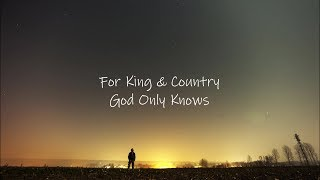 For King & Country // God Only Knows Lyric Video Video