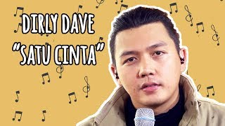 Video Dirly Dave - Satu Cinta download MP3, 3GP, MP4, WEBM, AVI, FLV Januari 2019