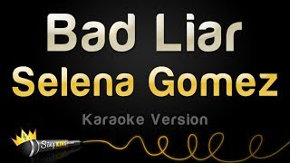 Video Selena Gomez - Bad Liar (Karaoke Version) download MP3, 3GP, MP4, WEBM, AVI, FLV Maret 2018