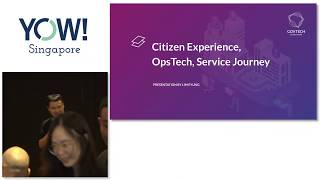 YOW! Singapore 2019 - Eyung Lim - When citizen experience meets OpsTech in Service Journey