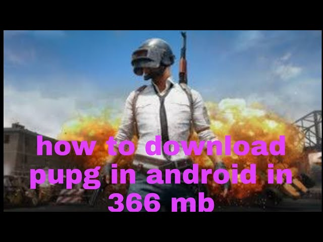 how to download pupg in android 366 mb / how to download pupg in 200 mb / how to download pupg
