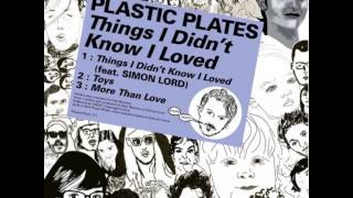 Plastic Plates - Things I Didn t Know I Loved (Bufi Remix)