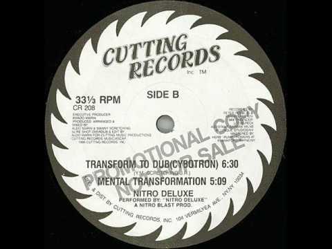 Nitro Deluxe - Transform To Dub (Cybotron)