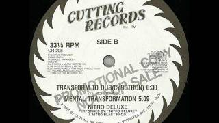 Nitro Deluxe - Transform To Dub (Cybotron)