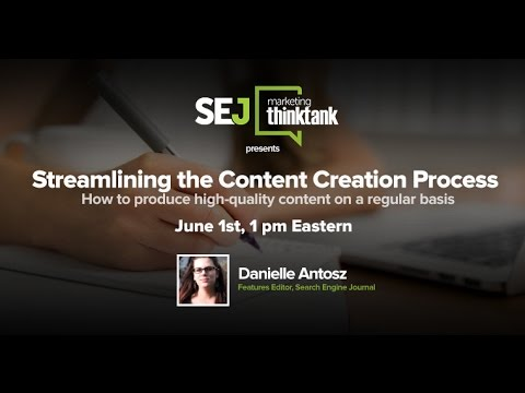#SEJThinkTank: Streamlining the Content Creation Process by Danielle Antosz