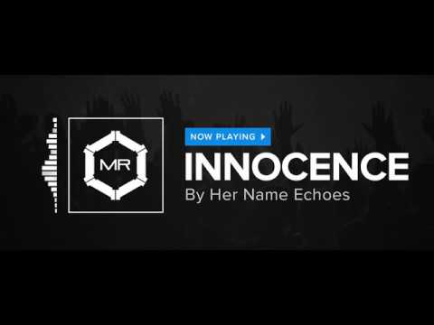 Her Name Echoes - Innocence [HD]