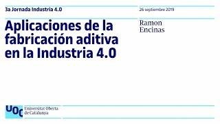 Aplicaciones de la fabricación aditiva en la Industria 4.0 | UOC