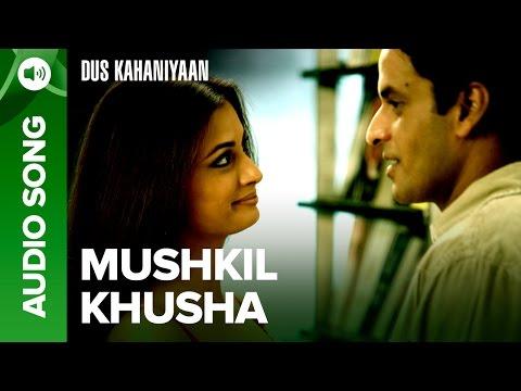 Mushkil Kushaa (Full Audio Song) | Dus Kahaniyaan | Diya Mirza & Manoj Bajpayee