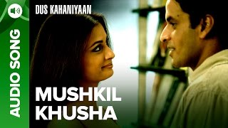Mushkil Kushaa (Full Audio Song) | Dus Kahaniyaan | Diya Mirza & Manoj Bajp …